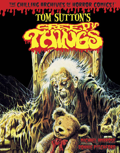 Tom Sutton's Creepy Things: Chilling Archives of Horror