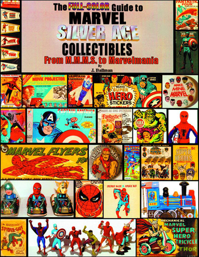 The Full-Color Guide to Marvel Silver Age Collectables: From MMMS to Marvelmania