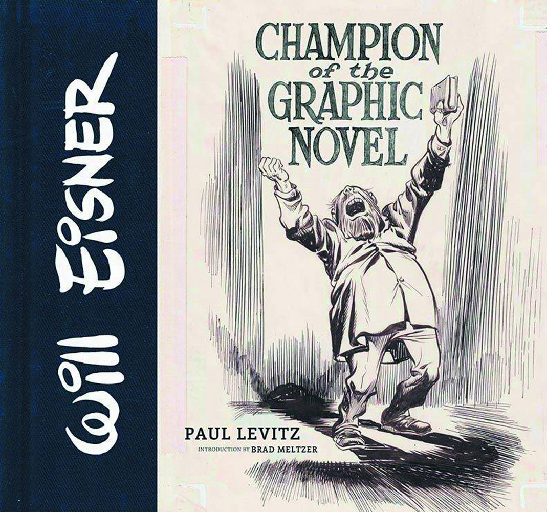 Will Eisner: Champion of the Graphic Novel cover. From the collection of Ronald S. Sonenthal.