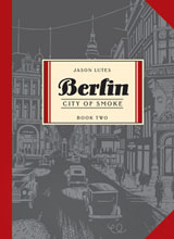 Image: Berlin Book 02: City of Smoke SC  - Drawn & Quarterly