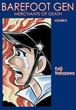 Image: Barefoot Gen Vol. 08: Merchants of Death SC  - Last Gasp