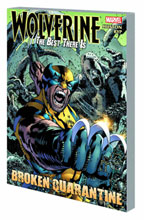 Image: Wolverine: Best There Is - Broken Quarantine SC  - Marvel Comics