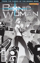 Image: Bionic Woman #4 (15-copy Renaud B&W incentive cover) (v15) - D. E./Dynamite Entertainment