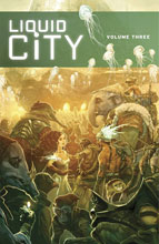 Image: Liquid City Vol. 03 SC  - Image Comics