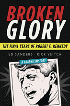 Image: Broken Glory: Final Years of Robert F. Kennedy HC  - Arcade Publishing