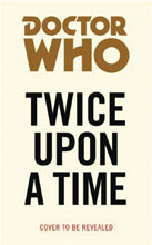 Image: Doctor Who Target Collection: Twice Upon a Time PB  - Bbc Books