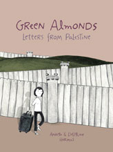 Image: Green Almonds: Letters from Palestine GN  - Lion Forge