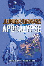 Image: Junior Braves of the Apocalypse Vol. 02: Out of Woods HC  - Oni Press Inc.
