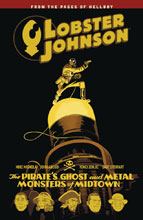 Image: Lobster Johnson Vol. 05: The Pirate's Ghost and Metal Monsters of Midtown SC  - Dark Horse Comics