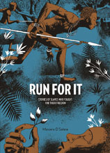 Image: Run for It Slaves Who Fought for Their Freedom HC  - Fantagraphics Books