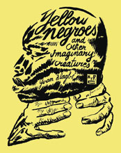 Image: Yellow Negroes & Other Imaginary Creatures GN  - New York Review Comics