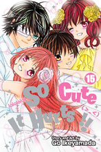 Image: So Cute It Hurts!! Vol. 15 GN  - Viz Media LLC