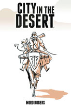 Image: City in the Desert Vol. 01 HC  - Archaia Entertainment LLC