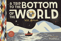 Image: Trip to Bottom of the World with Mouse SC  - Toon Books