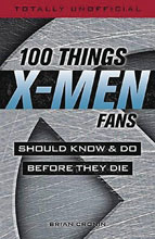 Image: 100 Things X-Men Fans Should Know & Do Before They Die SC  - Ingram Publisher Services