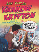 Image: From Krakow to Krypton: Jews & Comic Books SC  (new printing) - Jewish Publication Society