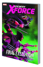 Image: Uncanny X-Force Vol. 06: Final Execution Book 1 SC  - Marvel Comics