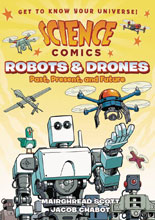 Image: Science Comics: Robots & Drones GN  - First Second (:01)