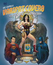 Image: DC Comics Variant Covers Complete Visual History  (Cho PX edition) - Insight Editions