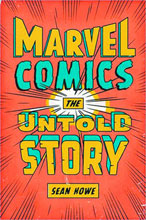 Image: Marvel Comics: The Untold Story HC  - Harper Collins Publishers