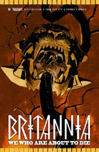 Image: Britannia Vol. 02: We Who Are About to Die SC  - Valiant Entertainment LLC