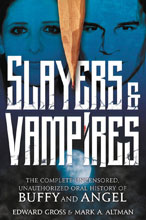 Image: Slayers & Vampires: The Complete Uncensored, Unauthorized Oral History of Buffy & Angel HC  - Tor Books