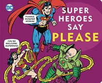 Image: DC Super Heroes Super Heroes: Say Please Board Book  - Downtown Bookworks