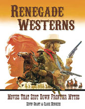 Image: Renegade Westerns: Movies Shot Down Frontier Myths SC  - Fab Press