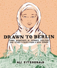 Image: Drawn to Berlin: Comic Refugee Stories in New Europe HC  - Fantagraphics Books