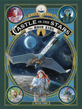 Image: Castle in the Stars Vol. 02: Moon King GN HC  - First Second (:01)