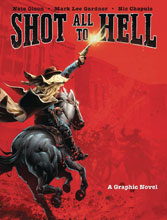 Image: Shot All to Hell GN  - Insight Comics