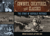 Image: Cowboys, Creatures & Classics: Story of Republic Pictures  - Lyons Press