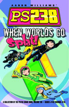 Image: PS238 Vol. 08: When Worlds Go Splat SC  - Do Gooder Press