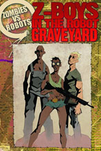 Image: ZVR: Z-Boyz in the Robot Graveyard Signed Limited Edition HC  - IDW Publishing