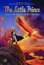 Image: Little Prince Vol. 02: Planet of the Firebird SC  - Lerner Publishing Group