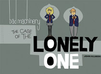 Image: Bad Machinery Vol. 04: Case of the Lonely One  - Oni Press Inc.
