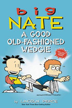 Image: Big Nate: A Good Old Fashioned Wedgie SC  - Amp! Comics For Kids