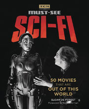 Image: Turner Classic Movies: Must See Sci-Fi  - Running Press