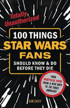 Image: 100 Things Star Wars Fans Should Know & Do Before They Die SC  - Triumph Books