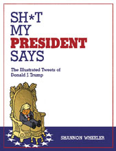 Image: ShT My President Says: Illustrated Tweets of Donald Trump HC  - IDW Publishing