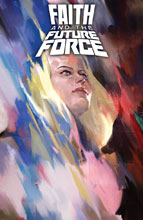 Image: Faith and the Future Force #1 (cover A - Djurdjevic)  [2017] - Valiant Entertainment LLC