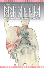 Image: Britannia: We Who Are About to Die #4 (cover A - Mack) - Valiant Entertainment LLC