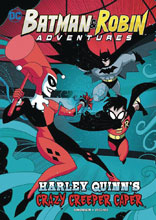 Image: Batman & Robin Adventures Young Reader: Harley Quinns Crazy Creeper Caper SC  - Stone Arch Books