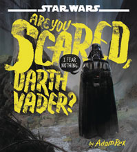 Image: Star Wars: Are You Scared Darth Vader? HC  (Young Readers) - Disney Lucasfilm Press