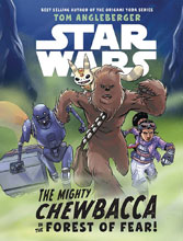 Image: Star Wars: Mighty Chewbacca in the Forest of Fear Novel HC  (Young Adult) - Disney Lucasfilm Press