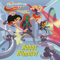 Image: DC Super Hero Girls: Robot Rumble Young Readers Pictureback  - Random House Books Young Reade