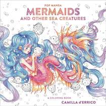 Image: Pop Manga: Mermaids and Other Sea Creeatures Coloring Book  - Watson Guptill