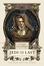 Image: William Shakespeare's Jedi the Last: Star Wars, Part the Eighth HC  - Quirk Books