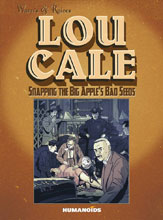 Image: Lou Cale: Snapping the Big Apple's Bad Seeds HC  - Humanoids Inc