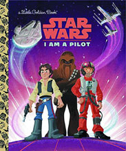 Image: Star Wars Little Golden Book: I Am a Pilot HC  - Random House Books For Young R